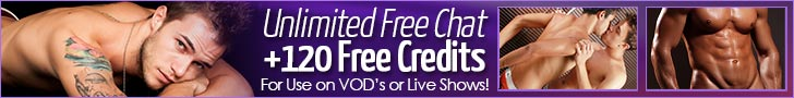 Unlimited Free Chat +120 Free Credits For Use on VOD's or Live Shows!